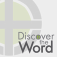 Discover The Word Podcast - Discover The Word show