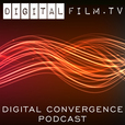 The Digital Convergence Podcast: The Digital Filmmaker's Talk Show show