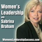 Women's Leadership, Women's Career Development, Business Executive Coaching & Podcast by Sabrina Braham MA PPC show