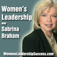 Women's Leadership, Women's Career Development, Business Executive Coaching & Podcast by Sabrina Braham MA PPC show