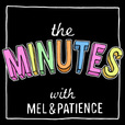 The Minutes with Mel and Patience show