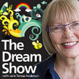 The Dream Show with Jane Teresa Anderson show
