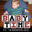 Baby Time: 15-18 Months Old show