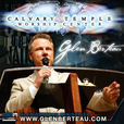 Glen Berteau - Calvary Temple Worship Center show