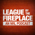 League By The Fireplace - An NRL Podcast show