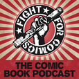 Fight for Comics - The Comic Book Podcast show