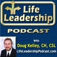 Life Leadership Podcast with Doug Kelley show