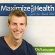 Maximize Your Health w/ Dr. Josh Axe show