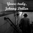 Yours truly, Johnny Dollar show