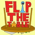 Flip the Table show