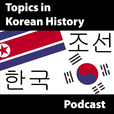 Topics In Korean History Podcast show