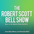 The Robert Scott Bell Show - Radio.NaturalNews.com show