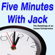 Podcast – Five Minutes With Jack show