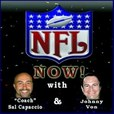 NFL Now! withCoach Sal Capaccio and Johnny Von show
