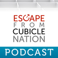 Escape from Cubicle Nation Podcast show