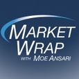 Market Wrap With Moe - Financial Advice on Investing show