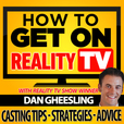 The How To Get On Reality TV Podcast: Casting Tips | Strategies | Advice show
