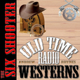 The Six Shooter – OTRWesterns.com show