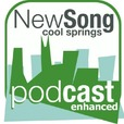 New Song Christian Fellowship: Cool Springs - Message Podcast show