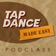 Tap Dance Made Easy - Video PodClass show