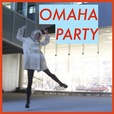 Omaha Party show