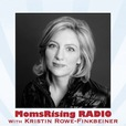Breaking Through with Kristin Rowe-Finkbeiner (Powered by MomsRising) show