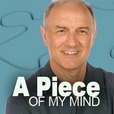A Piece of My Mind with Greg Koukl show