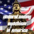 Understanding Buddhism in America show