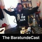 The BaratundeCast show