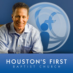 Houston's First Baptist Church Messages (Audio) show