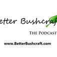 betterbushcraft show