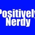 Positively Nerdy show