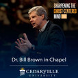 Dr. Bill Brown - Chapel Message show