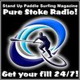 Stand Up Paddle Surfing Magazine Pure Stoke Radio! SUPSURFMAG.COM show
