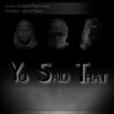 Yo Said That Podcast show