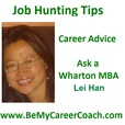 Job Hunting Tips – Career Advice – Ask a Wharton MBA show