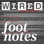 Wired's Footnotes show