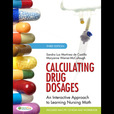 Calculating Drug Dosages: An Interactive Approach to Learning Nursing Math, 3rd Edition show