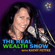 The Real Wealth Show with Kathy Fettke: The Real Estate Investor's Resource show