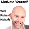 The Richard Nicholls Podcast - Motivate Yourself show