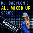 DJ Babylon's All Mixed Up Series - All Mixed Up show