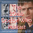 Doctor Who:The 20MB Podcast lovarzi.co.uk show