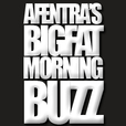 Afentra's Big Fat Morning Buzz show