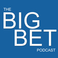 The Big Bet Podcast show