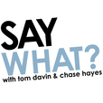 Say What » Podcast show
