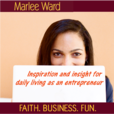 Faith. Business. Fun. - The Podcast by Marlee Ward show