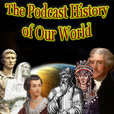 The Podcast History Of Our World show