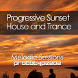 Progressive Trance and Sunset House Podcast : Melodic Sessions by Prototype 202  show