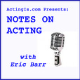 Acting Is... » Notes on Acting show