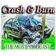 The Crash and Burn Movie Podcast show